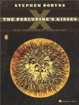 the-porcupine's-kisses-by-stephen-dobyns-with-illustrations-by-howie-michels